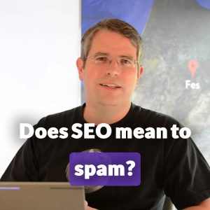 Does SEO mean to spam or scams?
