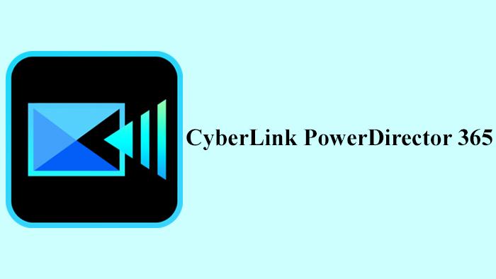 نرمافزار CyberLink PowerDirector 365